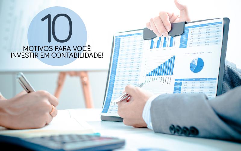 10 Motivos Para Você Investir Em Um Escritório De Contabilidade!