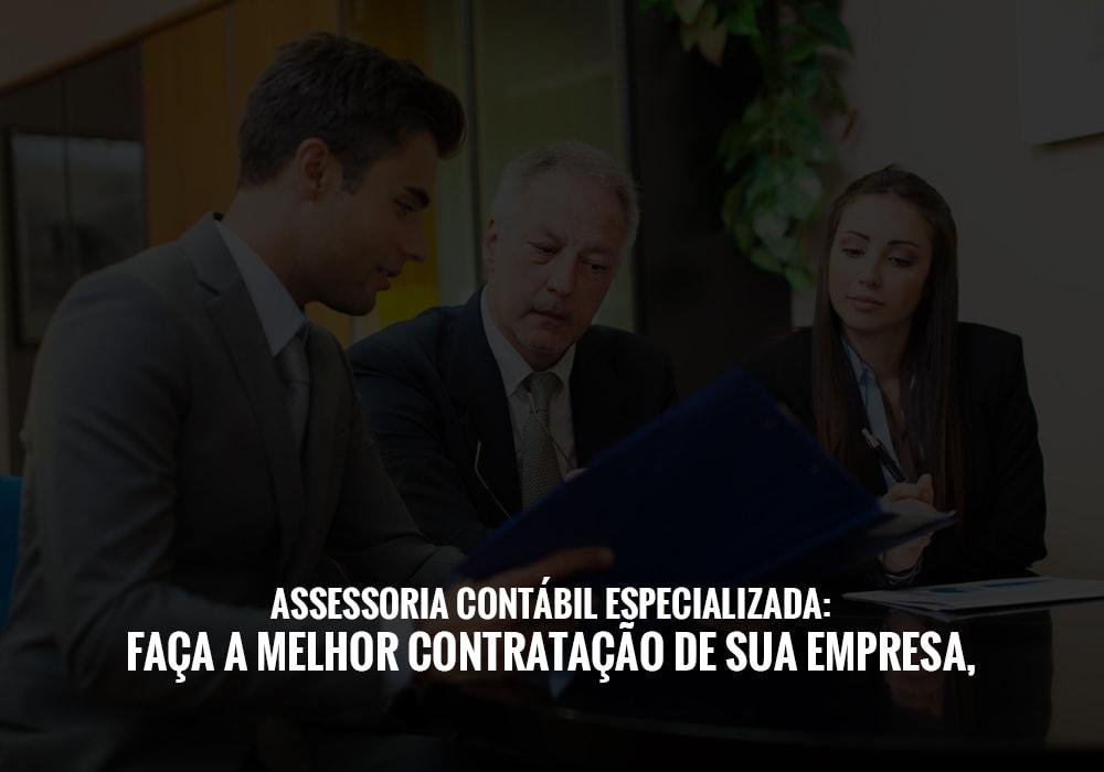 Assessoria Contábil Especializada: Faça A Melhor Contratação De Sua Empresa