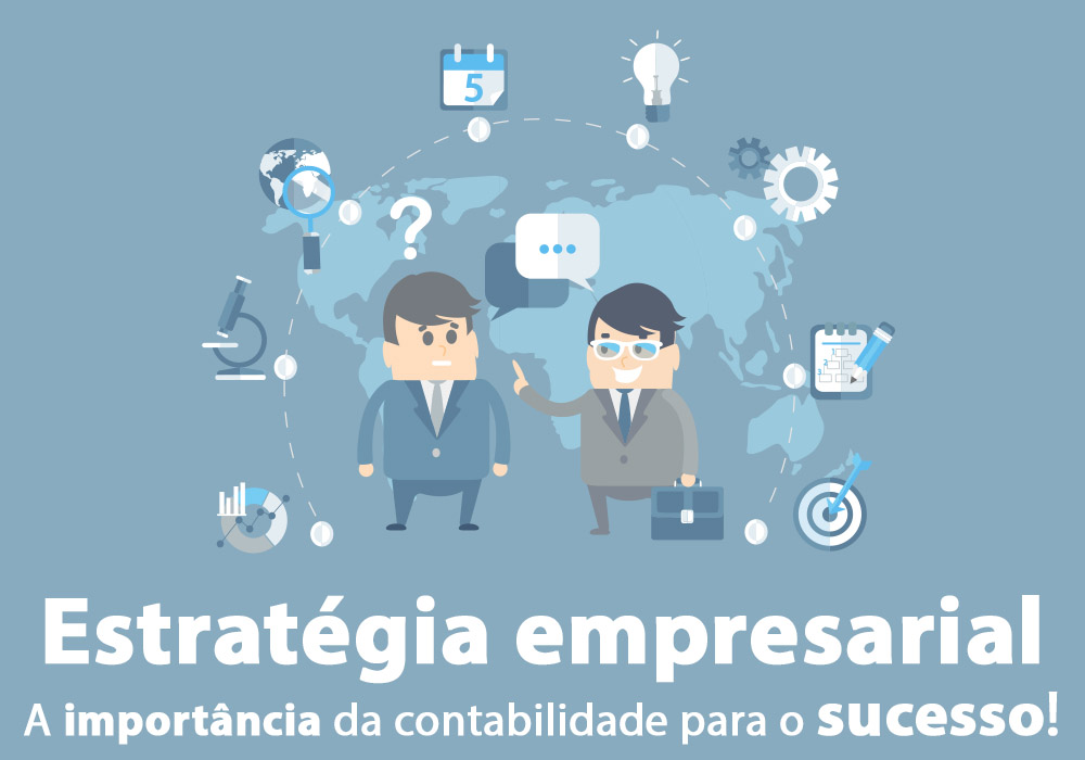 Estratégia Empresarial: A Importância Da Contador Para O Sucesso