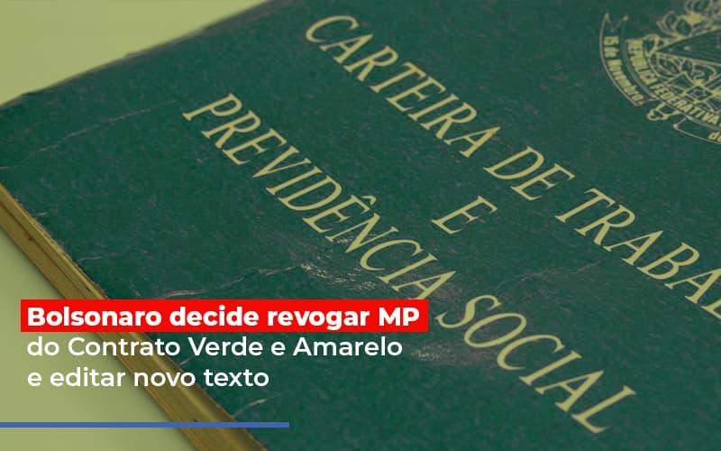 Bolsonaro Decide Revogar MP Do Contrato Verde E Amarelo E Editar Novo Texto