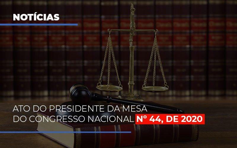 Ato-do-presidente-da-mesa-do-congresso-nacional-n-44-de-2020
