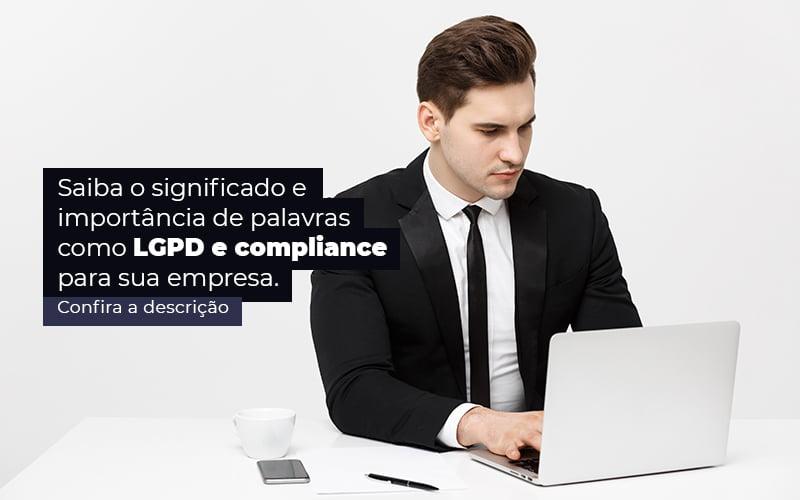 LGPD E Compliance: O Que Significam Essas Palavras?